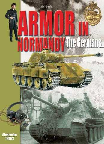 Armor in Normandy: The Germans, June - August 1944