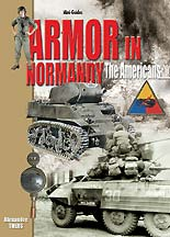 Armor in Normandy: The Americans, June - August 1944