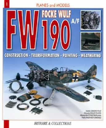 Fw 190 Super-detailed: Assembly, Transformation, Painting, Weathering