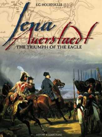 Jena, Auerstaedt: The Triumph of the Eagle