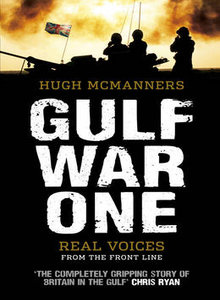 Gulf War One: Real Voices from the Front Line