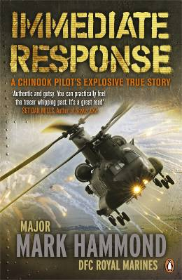 Immediate Response: A Chinook Pilot's Explosive True Story