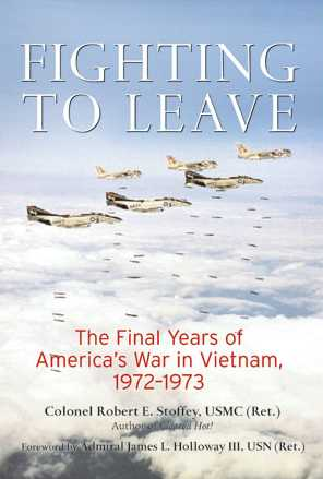 Fighting to Leave: The Final Years of America's War 1972-1973