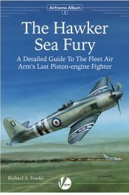 The Hawker Sea Fury: A Detailed Guide to the Fleet Air Arm's Last Piston-engine Fighter
