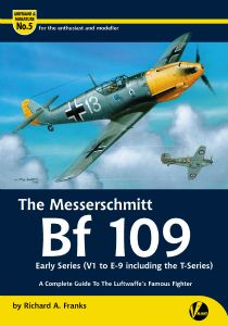 The Messerschmitt Bf 109 - Early Series (V1 to E9 including the T-series)