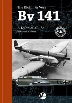 The Blohm & Voss Bv 141: A Technical Guide