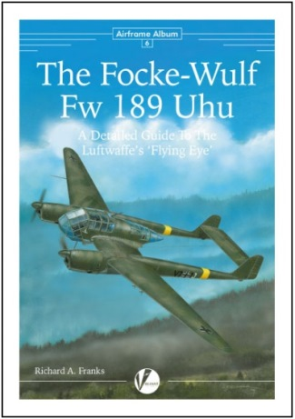 The Focke-Wulf Fw 189 Uhu - A Detailed Luftwaffe's 'Flying Eye'