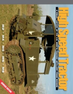 High Speed Tractor: A Visual History of the U.S. Army's Tracked Artillery Prime Movers - M2, M4, M5, M6, M8