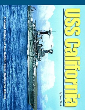 USS California: A Visual History of the Golden State Battleship BB-44