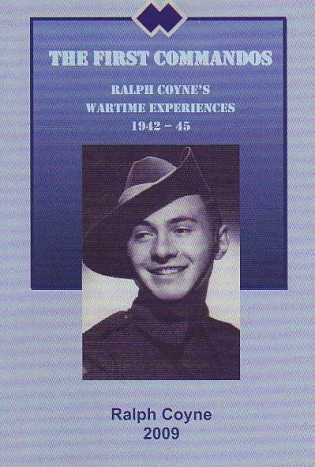 The First Commandos: Ralph Coyne's Wartime Experience 1942-45