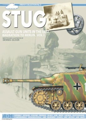 STUG: Assault Gun Units in the East, Bagration to Berlin. Vol I