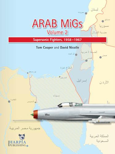 Arab MiGs Volume 2: Supersonic Fighters, 1958-1967