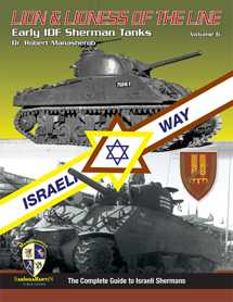 Lion & Lioness of the Line: Early IDF Sherman Tanks Volume 6