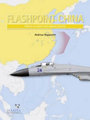 Flashpoint China: Chinese Air Power and Regional Security