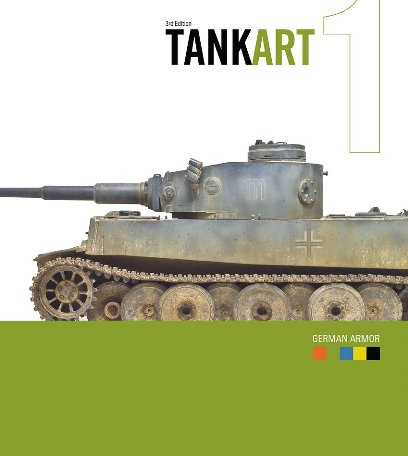 Tank Art 1 (3rd Edition): WWII German Armor