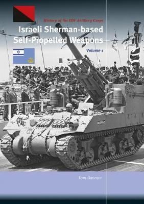 Israeli Sherman-Based Self-Propelled Weapons Volume 1