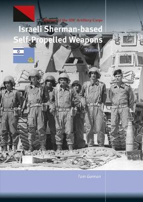 Israeli Sherman-Based Self-Propelled Weapons Volume 2