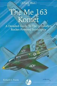 The Me 163 Komet: A Detailed Guide to the Luftwaffe's Rocket-Powered Interceptor