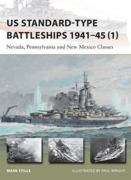 US Standard-Type Battleships 1941-45 (1): Nevada, Pennsylvania and New Mexico Classes