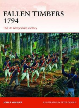Fallen Timbers, 1794: The US Army's First Victory