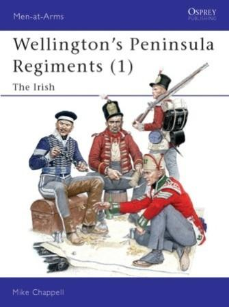 Wellington's Peninsula Regiments (1): The Irish