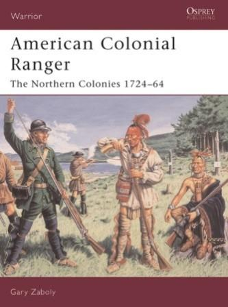 American Colonial Ranger: The Northern Colonies 1724-64