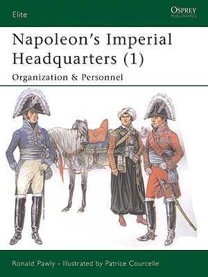 Napoleon's Imperial Headquarters (1): Organisation & Personnel