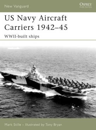US Navy Aircraft Carriers 1942-45: WWII Built Ships
