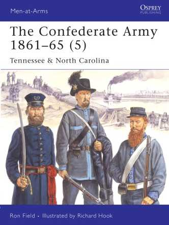 The Confederate Army 1861-65 (5): Tennessee & North Carolina