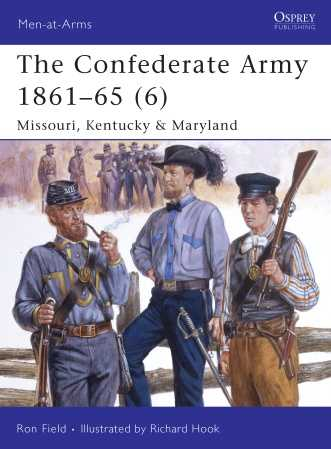 The Confederate Army 1861-65 (6): Missouri, Kentucky & Maryland