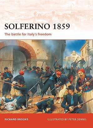 Solferino 1859: The Battle for Italy's Freedom