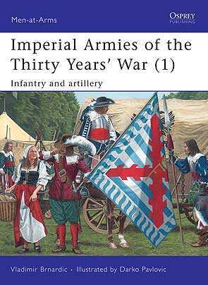 Imperial Armies of the Thirty Years War (1): Infantry and Artillery