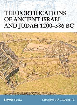 The Fortifications of Ancient Israel and Judah 1200-586 BC