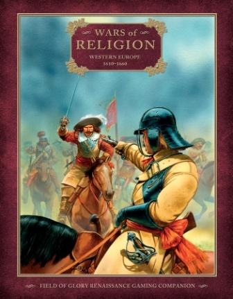 Field of Glory Renaissance Companion 1: Wars of Religion - Western Europe 1610-1660