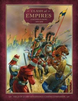 Field of Glory Renaissance Companion 3: Clash of Empires - Eastern Europe 1494-1698
