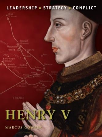 Henry V: The background, strategies, tactics and battlefield experiences of the greatest commanders of History