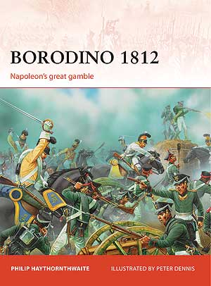 Borodino 1812: Napoleon's Great Gamble