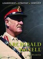 Archibald Wavell: Leadership - Strategy - Conflict