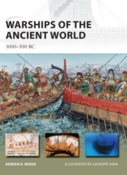 Warships of the Ancient World: 3000-500 BC