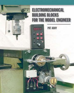 Electromechanical Building Blocks: For the Model Engineer