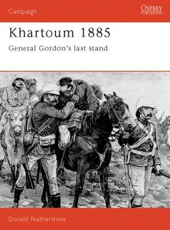Khartoum 1885: General Gordon's last Stand