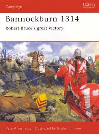 Bannockburn 1314: Robert Bruce's great Victory