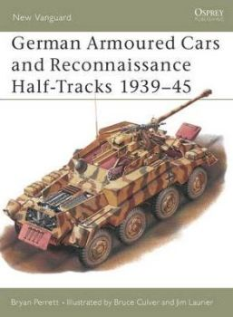 German Armoured Cars and Reconnaissance Half-Tracks 1939-45