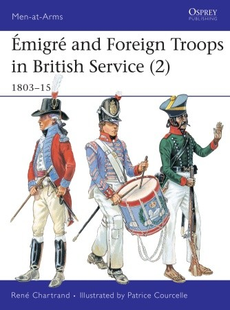 Emigre & Foreign Troops in British Service (2): 1803-1815