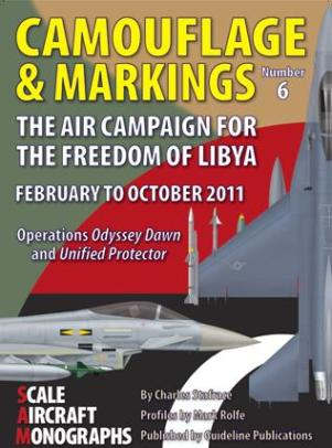The Air Campaign for the Freedom of Libya February to October 2011 - Operations Odyssey Dawn and Unified Protector