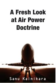 A Fresh Look at Air Power Doctrine