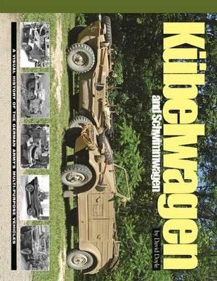 Kubelwagen and Schwimmwagen: A Visual History of the German Army's Multi-Purpose Vehicles