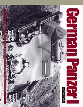 German Panzer I: A Visual History of the German Army's World War II Light Tank