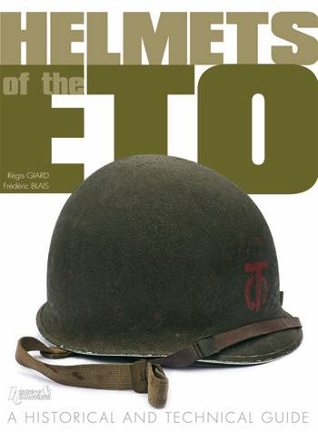 Helmets of the ETO: A Historical & Technical Guide