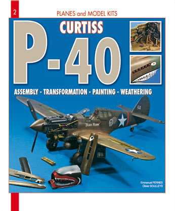 Curtiss P-40 Warhawk: Assembly, Transformation, Painting, Weathering